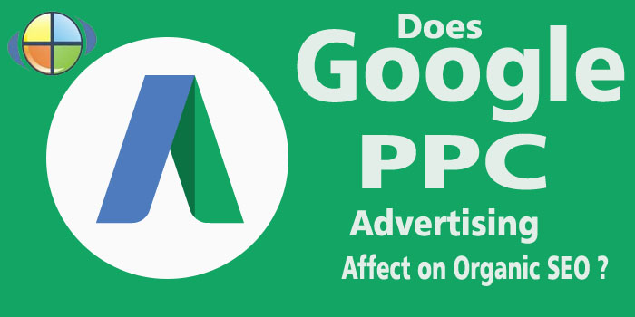 Does Google PPC advetising Affect on Organic SEO