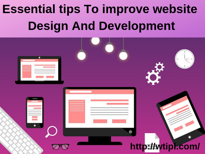 TopEssential tips To improve website Design And Development